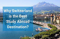 Switzerland is ranked one of the best study abroad destinations in Europe